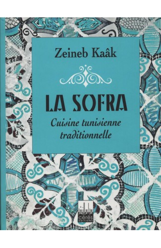 La sofra cuisine tunisienne traditionnelle
