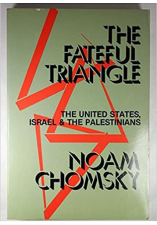 Fateful Triangle: The United States, Israel and the Palestinians